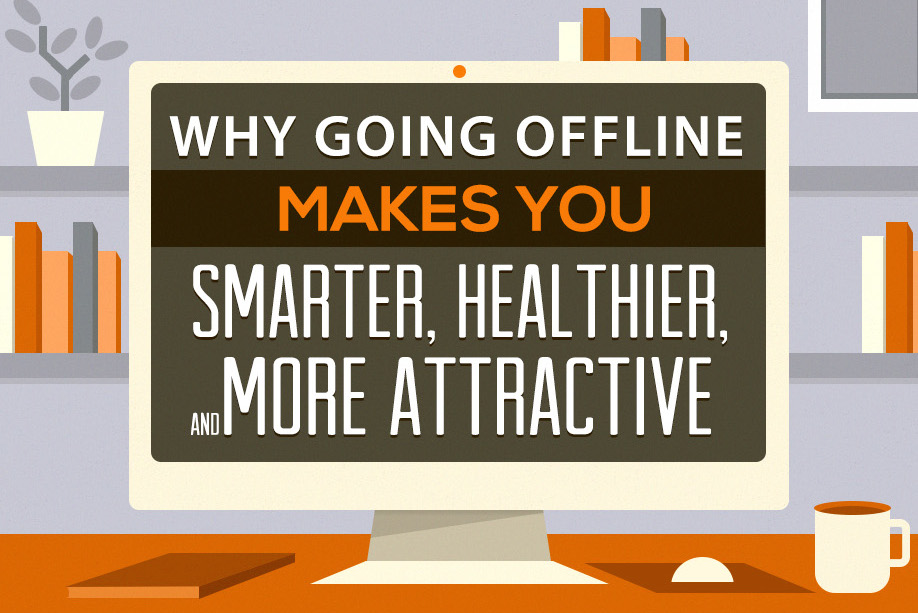 Why-Going-Offline-Makes-You2